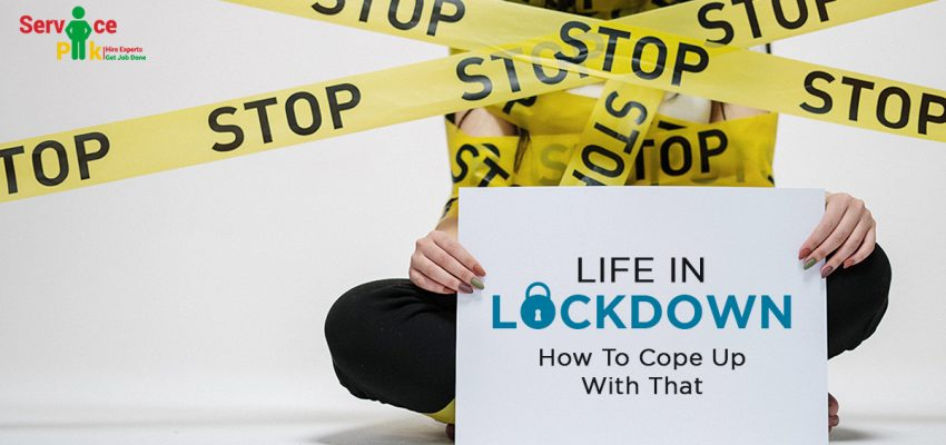 Life In Lockdown: How To Cope-Up With That